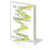 Michael Braungart en William McDonough - De Upcycle