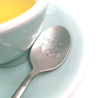 """Style De Vie One Message Spoon - """"I'm so glad you're my mom"""""""