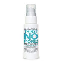 Formula 10.0.6 Thirst No More Moisturisers
