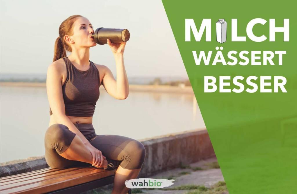 Milch Wässert Besser!