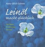 """Buch """"Leinöl macht glücklich"""" von Hans-Ulrich Grimm"""