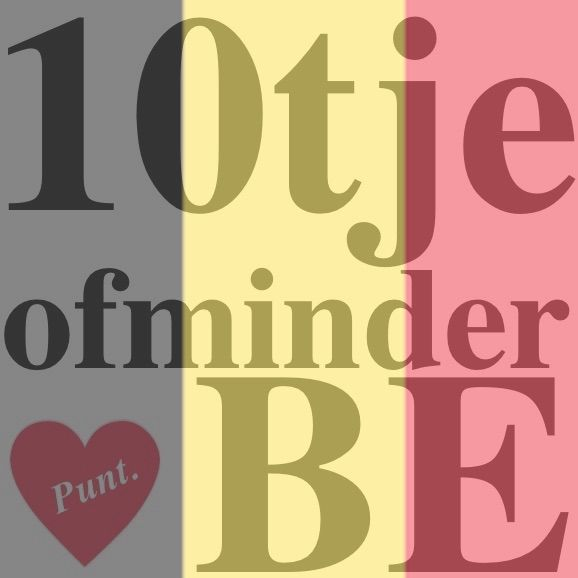 WE LOVE BELGIUM; www.tientjeofminder.be!