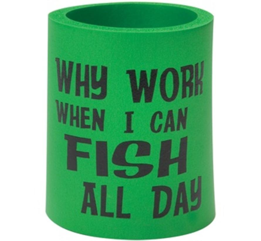 Kan Cooler Varför arbete när jag kan fiska hela dagen