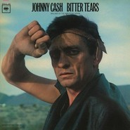 Johnny Cash  |  Bitter Tears - Ballads Of The American Indian