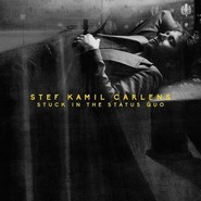 Stef Kamil Carlens  |  Stuck In The Status Quo