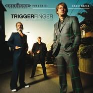 Triggerfinger   All This Dancin' Around
