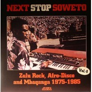 Various     Next Stop Soweto Vol. 4 (Zulu Rock, Afro-Disco And Mbaqanga 1975-1985)