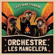 ORCHESTRE LES MANGELEPA   Last Band Standing