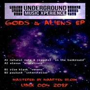 Underground Music Xperience    |  Gods & Aliens ep