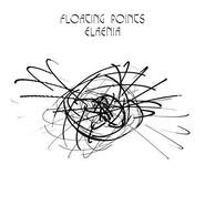 Floating Points  |  Elaenia