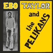 Ebo Taylor, The Pelikans Dance Band   Ebo Taylor And The Pelikans