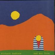 Richard Sadface | Sad But True