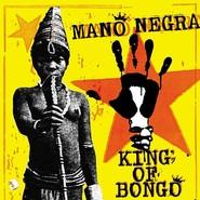 Mano Negra | King Of Bongo