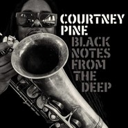 Courtney Pine | Black Notes From The Deep