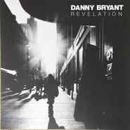 Danny Bryant   Revelation