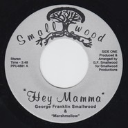 George Franklin Smallwood, Marshmellow Band | Hey Mamma / I Love My Father