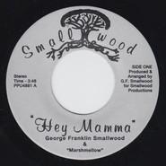 George Franklin Smallwood, Marshmellow Band | Hey Mamma / I Love My Father