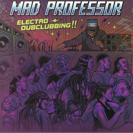 Mad Professor | Electro Dubclubbing!!