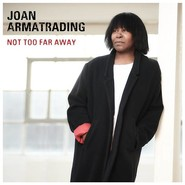 Joan Armatrading | Not Too Far Away