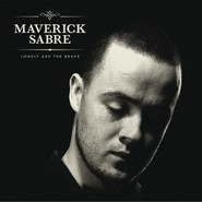Maverick Sabre | Lonely Are The Brave