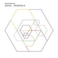 Ryuichi Sakamoto | Async - Remodels