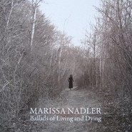 Marissa Nadler | Ballads Of Living And Dying