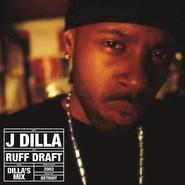 J Dilla | Ruff Draft: Dilla's Mix