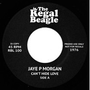 Jaye P. Morgan | Can't Hide Love / Here Is Where Your Love Belongs