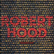Robert Hood | Paradygm Shift