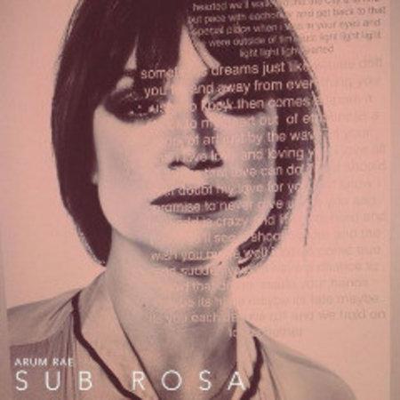 Arum Rae | Sub Rosa