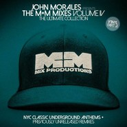 John Morales | The M+M Mixes Volume IV (The Ultimate Collection) (Part A)