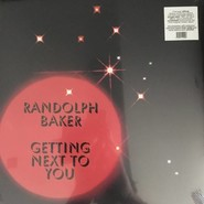 Randolph Baker | Getting Next To You
