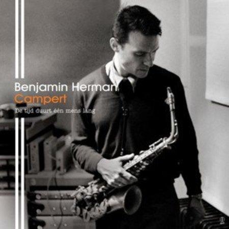Benjamin Herman | Campert, De Tijd Duurt Één Mens Lang