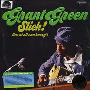 Grant Green | Slick! - Live at Oil Can Harry's