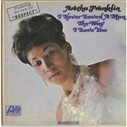 Aretha Franklin | I Never Loved A Man The Way I Love You