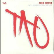 Tao | Eenie Meenie