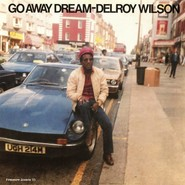 Delroy Wilson | Go Away Dream