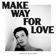 Marlon Williams | Make Way For Love
