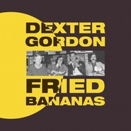 Dexter Gordon | Fried Bananas