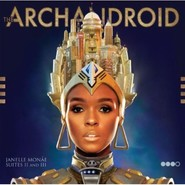 Janelle Monáe | The Archandroid
