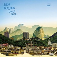 Ben Hauke | Only Old