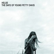 Helge | The Days Of Young Petty Davis