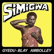 Gyedu-Blay Ambolley | Simigwa
