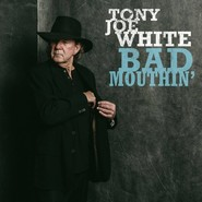 Tony Joe White | Bad Mouthin'