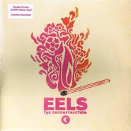 Eels | The Deconstruction