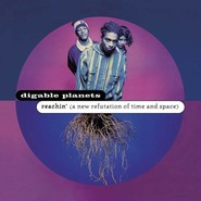 Digable Planets | Reachin' (A New Refutation Of Time And Space)