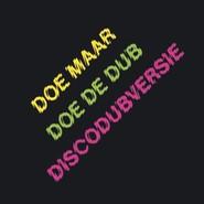 Doe Maar | Doe De Dub (Discodubversie)