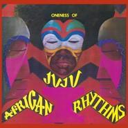 Oneness Of Juju | African Rhythms