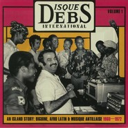 Various | Disques Debs International - An Island Story: Biguine, Afro Latin & Musique Antillaise 1960-1972 Volume 1