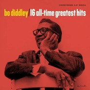 Bo Diddley | Bo Diddley's 16 All-Time Greatest Hits